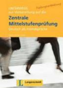Unterwegs : Lehrwerk für die Mittelstufe ; Deutsch als Fremdsprache. ZMP : Trainingsbuch : zur Vorbereitung auf die zentrale Mittelstufenprüfung Deutsch als Fremdsprache