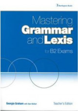 Mastering Grammar And Lexis B2 Teacher's Book