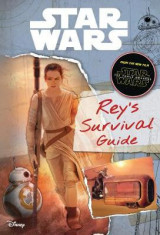 Star Wars the Force Awakens: Rey's Survival Guide