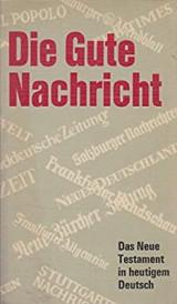 Die Gute Nachricht: Das Neue Testament in Heutigem Deutsch