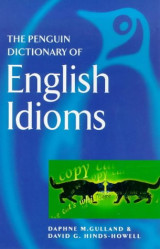 Dictionary of English Idioms, The Penguin (Dictionary, Penguin)