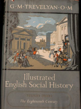 Illustrated English Social History: The eighteenth century