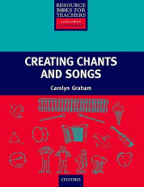 Creating Songs & Chants (Resource Books for Teachers of Young Students)