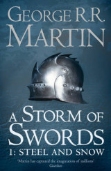 A Storm of Swords: Part 1 Steel and Snow (Reissue) Part 1 A Storm of Swords: Part 1 Steel and Snow (Reissue) Steel and Snow