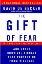The Gift of Fear: and Other Survival Signals That Protect Us from Violence