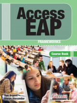 Access EAP Frameworks Course Book with Audio Cds (B2 to C1 - IELTS 5.5 to 6.5) Access EAP Frameworks Course Book with Audio Cds (B2 to C1 - IELTS 5.5 to 6.5) Course Book