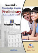 Succeed in Cambridge English Preliminary ( PET ) - Student'sBook with 10 Practice Tests