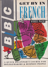 Get by in French (Video Pack). A Quick Beginner's Course for Holidaymakers & Business People
