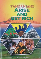 Tanzanians, Arise and Get Rich