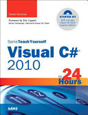 Sams Teach Yourself Visual C# 2010 Complete Starter Kit in 24 Hours