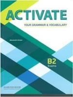 Activate Your Grammar & Vocabulary B2 student' s Book